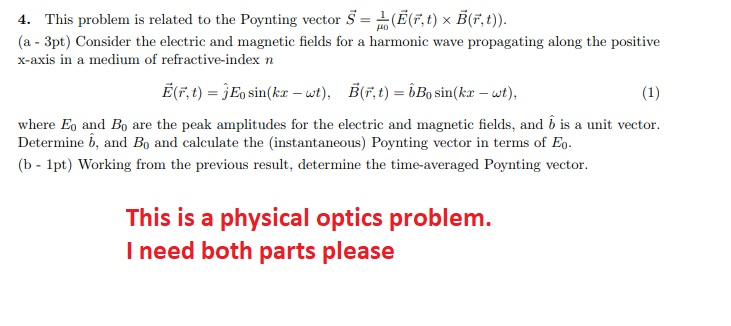 4. This problem is related to the Poynting vector S-po(E(ที่ t) x B(ที่ t)) (a 3pt) Consider the electric and magnetic fields