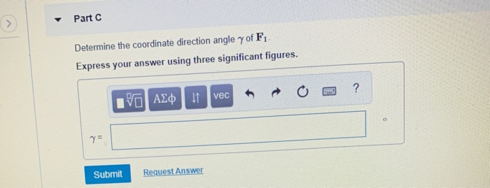 Part C Determine the coordinate direction angle γ of Fi Express your answer using three significant figures. vec Submit Request Answer