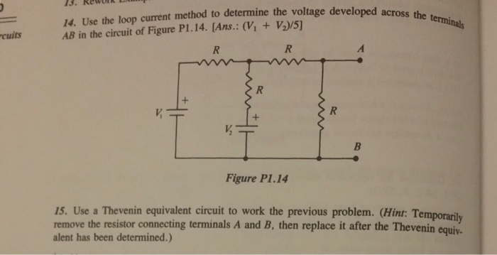 ReWDIK 14. Use the loop current method to determine the voltage developed across AB in the circuit of Figure P1.14. [Ans. : (