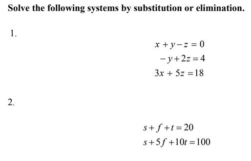 Solve the following systems by substitution or elimination. -y+2z = 4 3x + 52 18 2. s+f+t=20