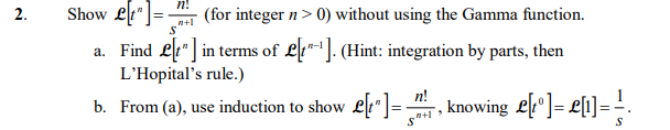 2. Show er(for integer n > 0) without using the Gamma function. Find el in terms of e.(Hint: integration by parts, then LHopitals rule.) From (a), use induction to show朴흙knowing er-eli- b. .S