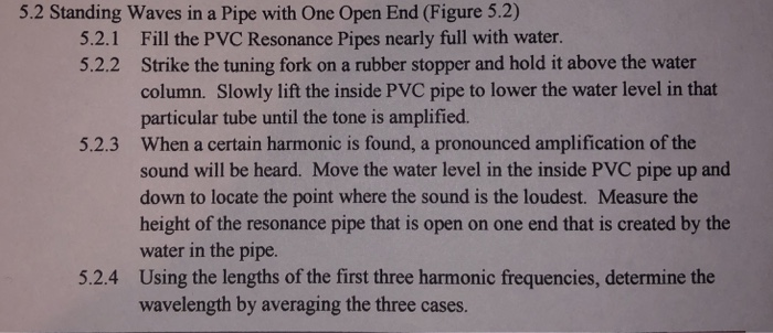 5.2 Standing Waves in a Pipe with One Open End (Figure 5.2) Fill the PVC Resonance Pipes nearly full with water. Strike the t