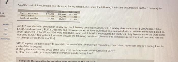 As of the end of June, the job cost sheets at Racing Wheels, Inc, show t the following total costs accumulated on three custo