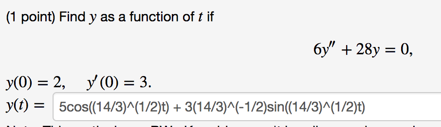 (1 point) Find y as a function of i y(0) = 2, y(0) = 3.
