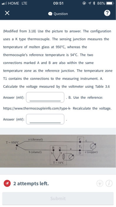 I HOME LTE 09:51 Question 2 (Modified from 3.18) Use the picture to answer. The configuration uses a K type thermocouple. The