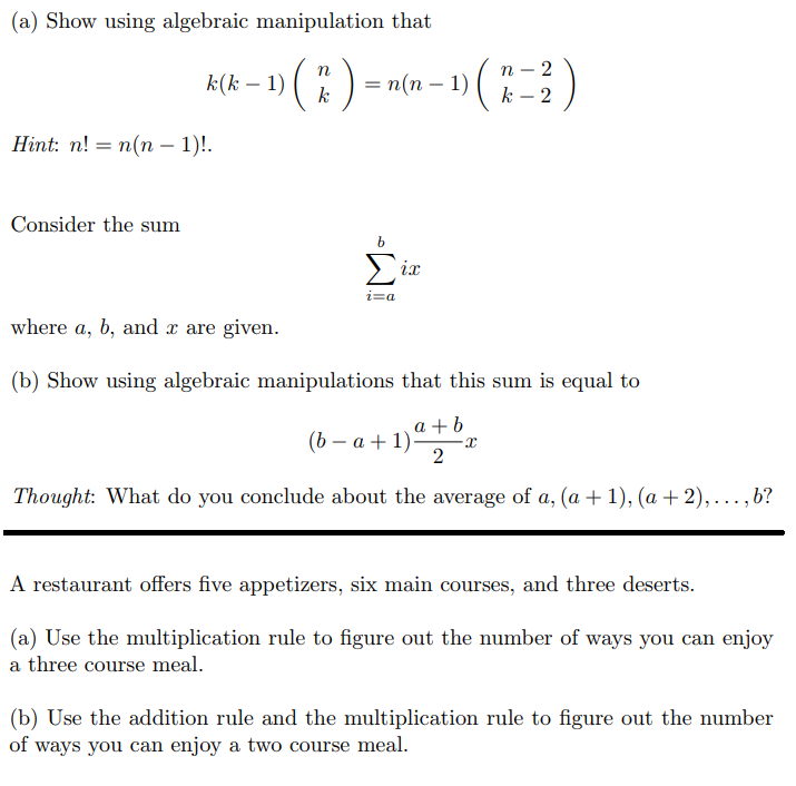 (a) Show using algebraic manipulation that n-2 - n(n-1)2 k(k - 1) Hint: n! = n(n-1)! Consider the sum where a, b, and r are