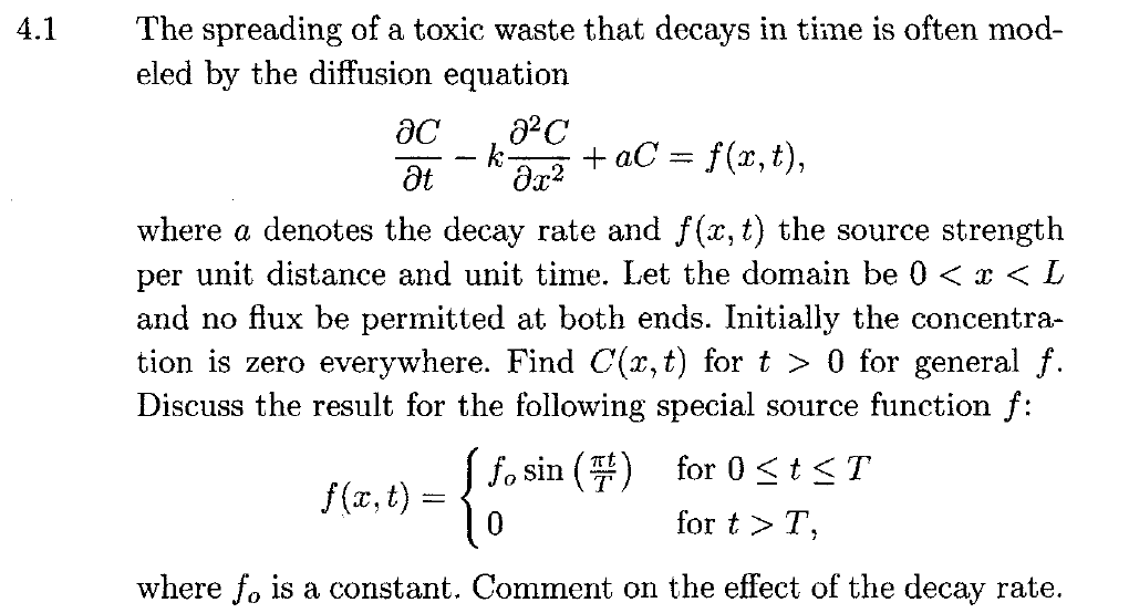 The spreading of a toxic waste that decays in time is often mod eled by the diffusion equation where a denotes the decay rate