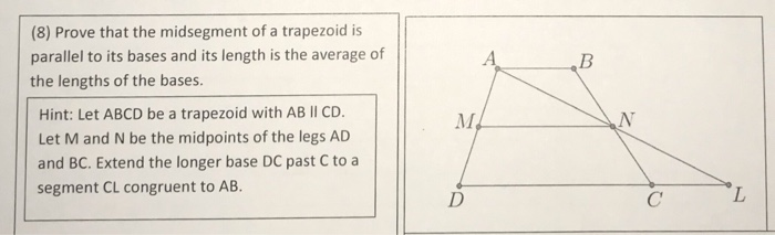 (8) Prove that the midsegment of a trapezoid is parallel to its bases and its length is the average of the lengths of the bas