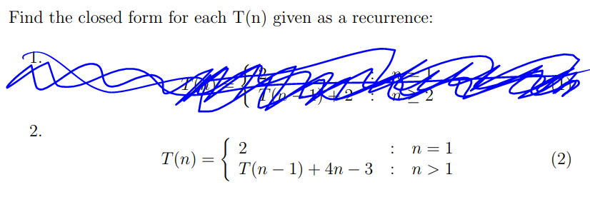 Find the closed form for each T(n) given as a recurrence: 2. S& T(n)-