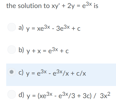 the solution to xy+2y e3x is a) y = xe b) y + x-e3x + C d) y = (xe3x-e3x/3 + 3c) / 3x2