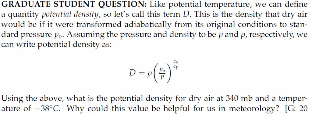 GRADUATE STUDENT QUESTION: Like potential temperature, we can define a quantity potential density, so lets call this term D.
