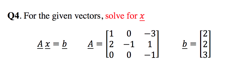 Q4. For the given vectors, solve for x 1 0- 31 [2 L0 0 - 1 L3