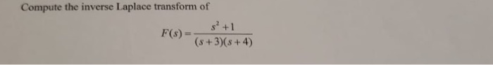 Compute the inverse Laplace transform of s2 +1 FG) (s+ 3)(6 +4)