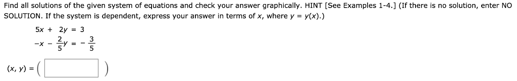 Find all solutions of the given system of equations and check your answer graphically. HINT [See Examples 1-4.] (If there is