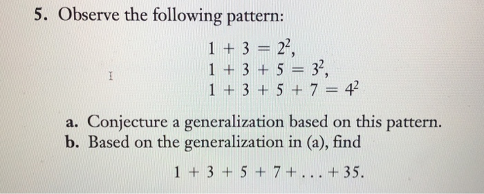 5. Observe the following pattern: 1 +3 22, 13 53, a. Conjecture a generalization based on this pattern b. B ased on the gener