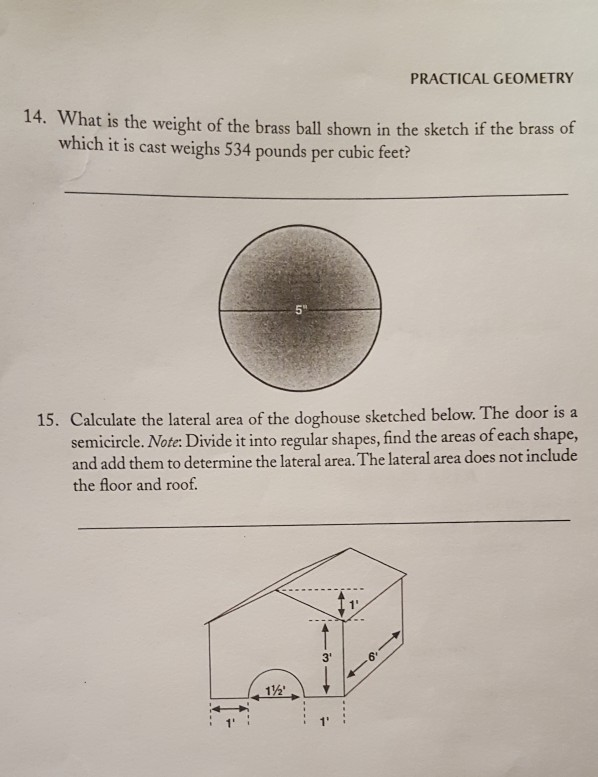 PRACTICAL GEOMETRY 14. What is the weight of the brass ball shown in the sketch if the brass of which it is cast weighs 534 p