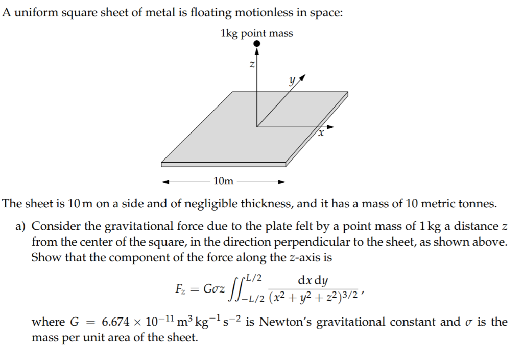 A uniform square sheet of metal is floating motionless in space lkg point mass 10m The sheet is 10m on a side and of negligib