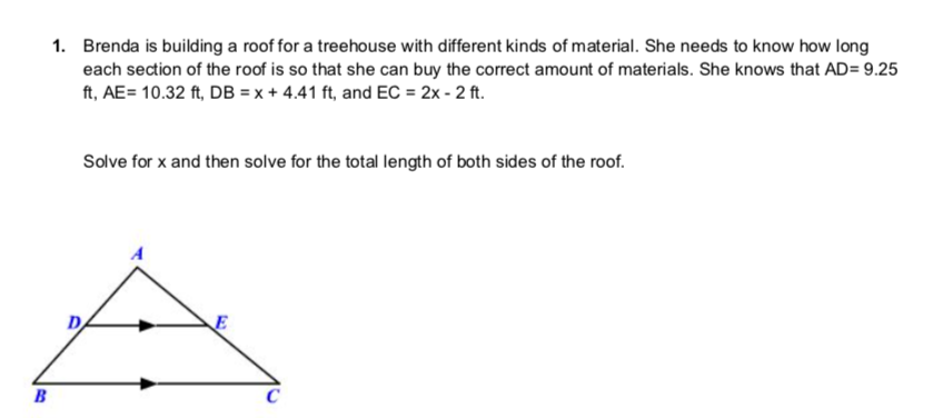 1. Brenda is building a roof for a treehouse with different kinds of material. She needs to know how long each section of the