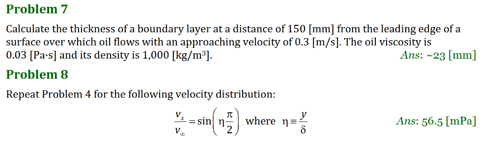 Problem7 Calculate the thickness of a boundary layer at a distance of 150 [mm] from the leading edge of a surface over which