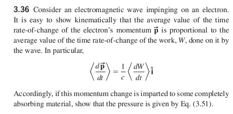 3.36 Consider an electromagnetic wave impinging on an electron It is easy to show kinematically that the average value of the