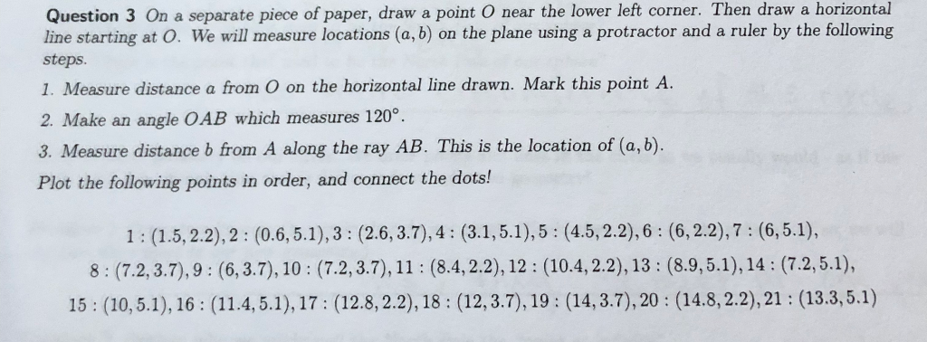 Question 3 On a separate piece of paper, draw a point O near the lower left corner. Then draw a horizontal line starting at O