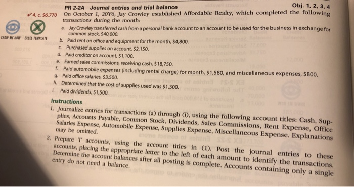 Obj. 1, 2, 3, 4 PR 2-2A Journal entries and trial balance 4.c $6,770 On October 1, 20Y6, Jay Crowley established Affordable R