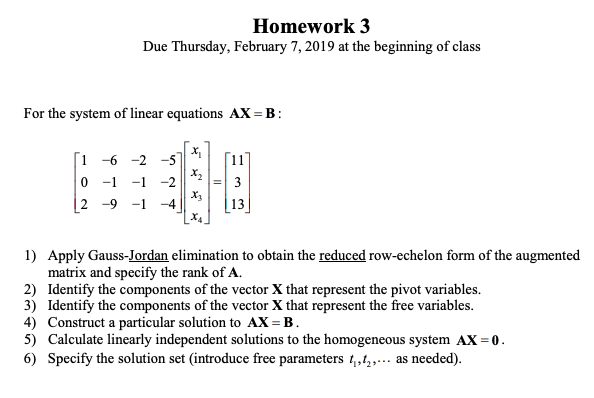 Homework 3 Due Thursday, February 7,2019 at the beginning of class For the system of linear equations AX-B X, -6-2 511 2 -9 -