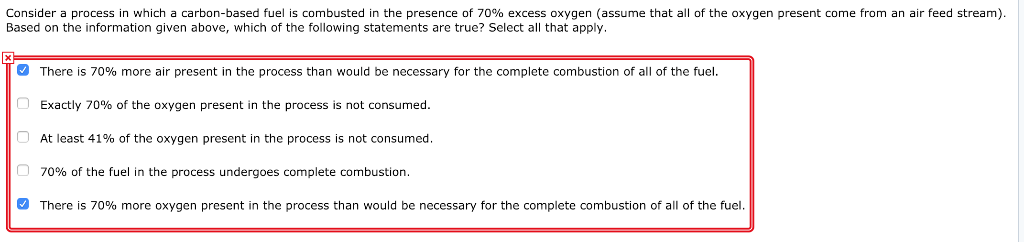 Consider a process in which a carbon-based fuel is combusted in the presence of 70% excess oxygen (assume that all of the oxy