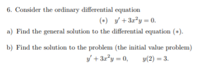 6. Consider the ordinary differential equation a) Find the general solution to the differential equation ) ein +3 y-0,(2)-3