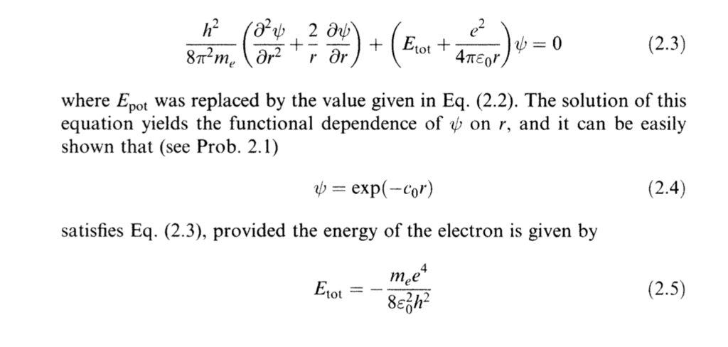 (2.3) Etot r or where Epot was replaced by the value given in Eq. (2.2). The solution of this equation yields the functional dependence of џ, on r, and it can be easily shown that (see Prob. 2.1) (2.4) ψ-exp(-Cor) satisfies Eq. (2.3), provided the energy of the electron is given by mee (2.5)