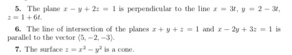 5. The plane z -y+2: is perpendicular to e lie 3t, y 2 3t, 6. The line of intersection of the planes x + y + = 1 and 2-2y + 3