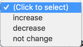V (Click to select) increase decrease not change