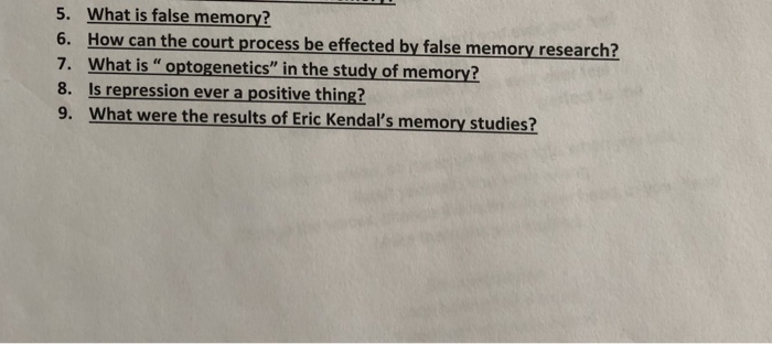 5. What is false memory? 6. How can the court process be effected by false memory researc 7. What is optogenetics in the st