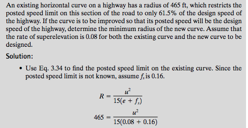 An existing horizontal curve on a highway has a radius of 465 ft, which restricts the posted speed limit on this section of t