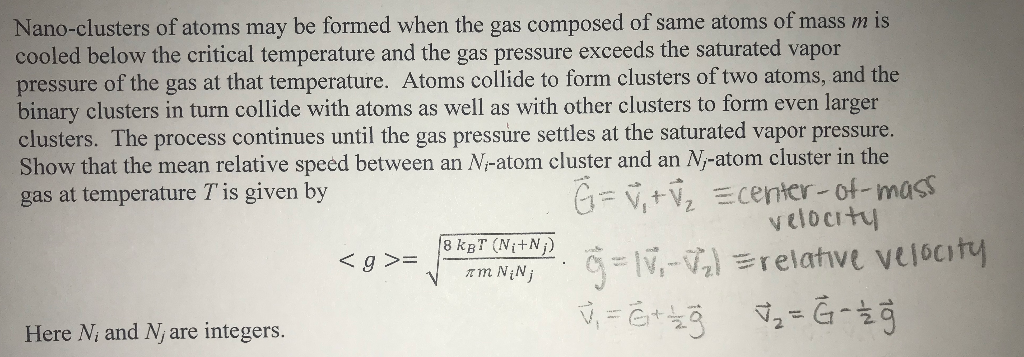 Nano-clusters of atoms may be formed when the gas composed of same atoms of mass m is cooled below the critical temperature a