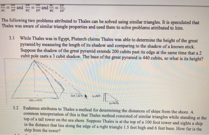 AC DF BC EF BC EF The following two problems attributed to Thales can be solved using similar triangles. It is speculated tha