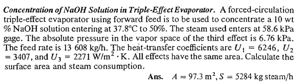 Concentration of NaoH Solution in Triple-Effect Evaporator. A forced-circulation triple-effect evaporator using forward feed