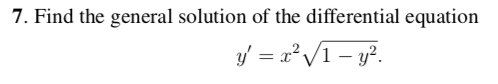 7. Find the general solution of the differential equation