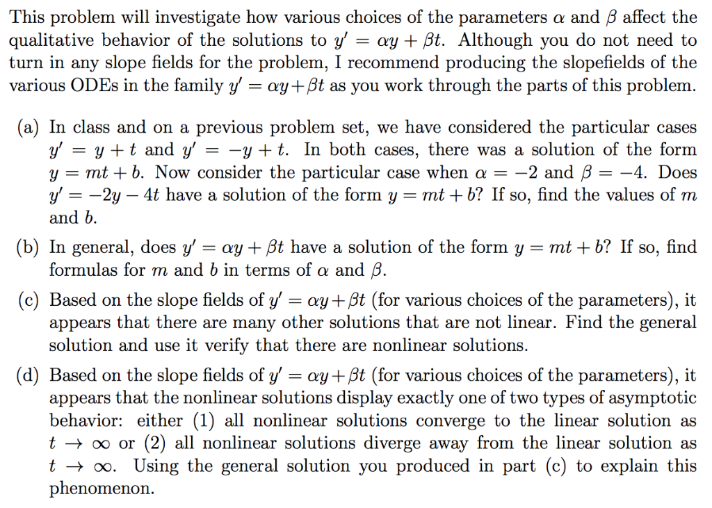 This problem will investigate how various choices of the parameters α and β affect the qualitative behavior of the solutions