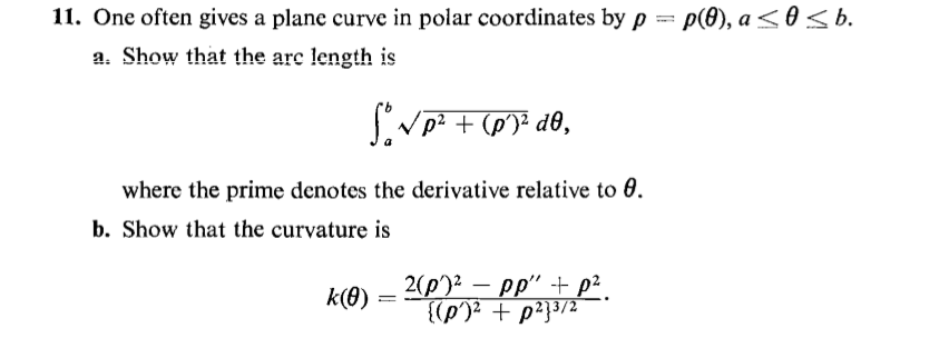 11. One often gives a plane curve in polar coordinates by p(9), a θ b. a. Show that the arc length is where the prime denotes