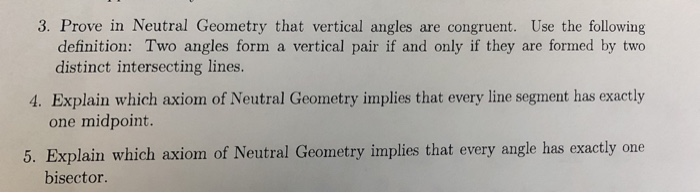 3. Prove in Neutral Geometry that vertical angles are congruent. Use the following definition: Two angles form a vertical pai