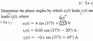 Determine the phase angles by which v(t) leads i(t) an leads i2(t), where i t) 0.05 cos (377t - 20°) A i2(t) -0.1 sin (377t + 45°) A