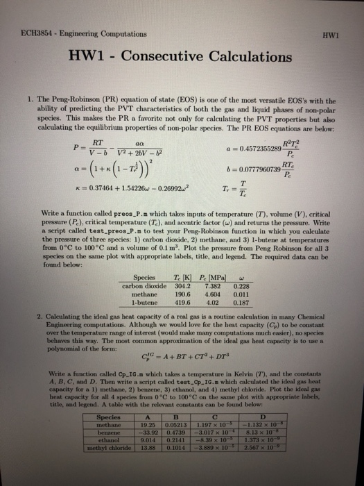 ECH3854 - Engineering Computations Hwi HW1 Consecutive Calculations 1. The Peng-Robinson (PR) equation of state (EOS) is one