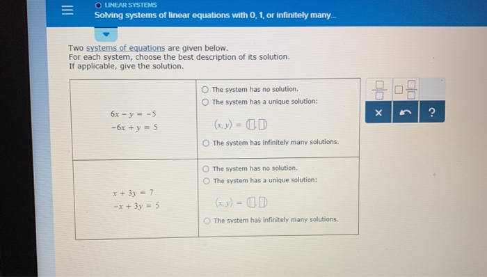 - O LINEAR SYSTEMS Solving systems of linear equations with 0,1, or infinitely many Two systems of equations are given below.