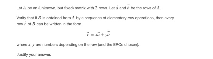 bet an i e he rowa dA. Verify that if B is obtained from A by a sequence of elementary row operations, then every row r of B