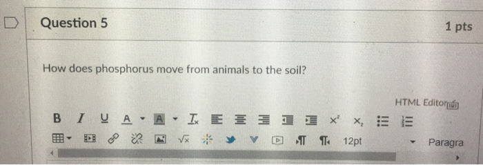 DQuestion 5 1 pts How does phosphorus move from animals to the soil? HTML Editor ▼ Paragra