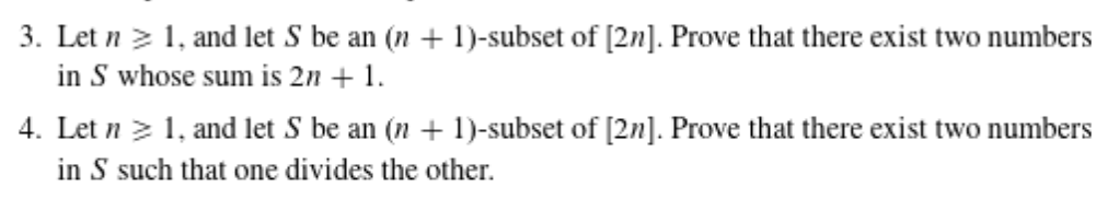 3. Let , and let S be an (n 1)-subset of [2n]. Prove that there exist two numbers in S whose sum is 2n1 4. Letn1, and let S b