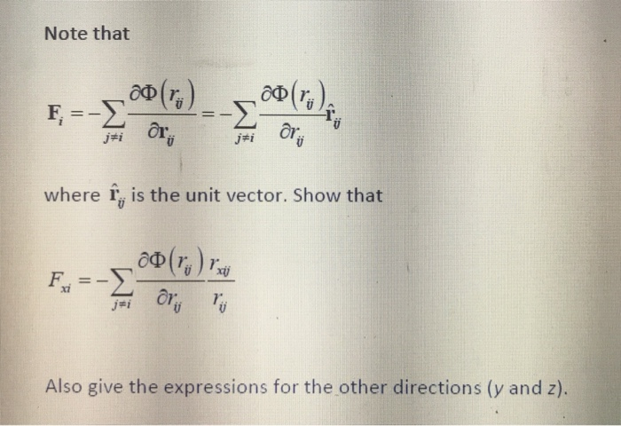 Note that Or j#1 where I is the unit vector. Show that xi Also give the expressions for the other directions (y and z).