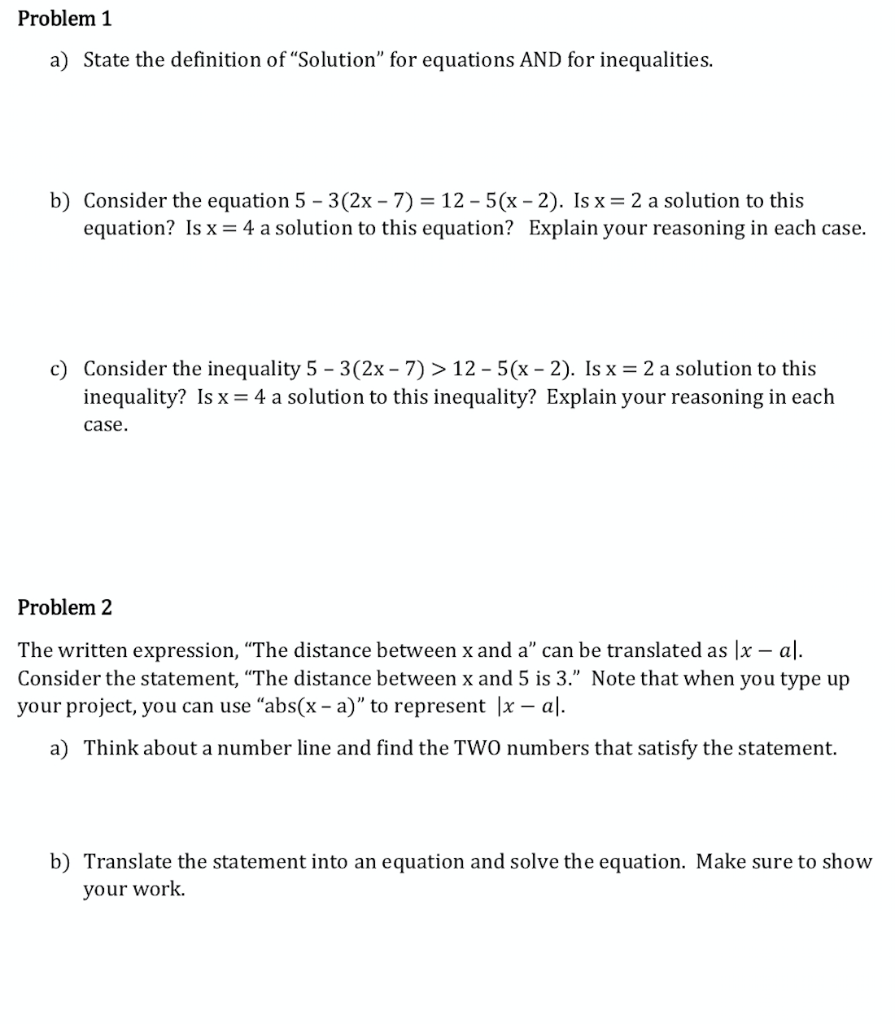 Problem 1 a) State the definition of Solution for equations AND for inequalities. b) Consider the equation 5 - 3(2x - 7) =