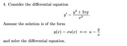 4. Consider the differential equation Assume the solution is of the form and solve the differential equation